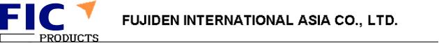 FIC FUJIDEN INTERNATIONAL ASIA CO.,LTD.